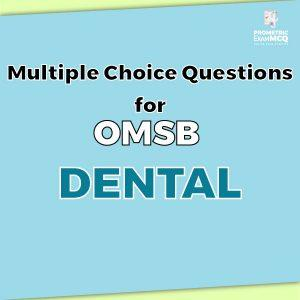 Multiple Choice Questions For OMSB Dental