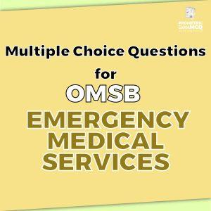 Multiple Choice Questions For OMSB Emergency Medical Services