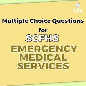 Multiple Choice Questions For SCFHS Emergency Medical Services