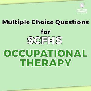 Multiple Choice Questions For SCFHS Occupational Therapy