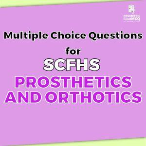 Multiple Choice Questions For SCFHS Prosthetics and Orthotics