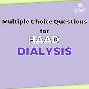 Multiple Choice Questions for HAAD Dialysis