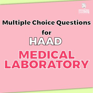 Multiple Choice Questions for HAAD Medical Laboratory
