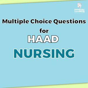 Multiple Choice Questions for HAAD Nursing