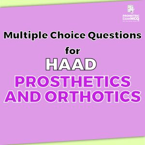 Multiple Choice Questions for HAAD Prosthetics and Orthotics