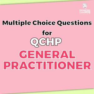 Multiple Choice Questions for QCHP General Practitioner