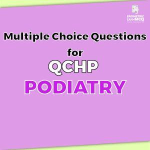 Multiple Choice Questions for QCHP Podiatry