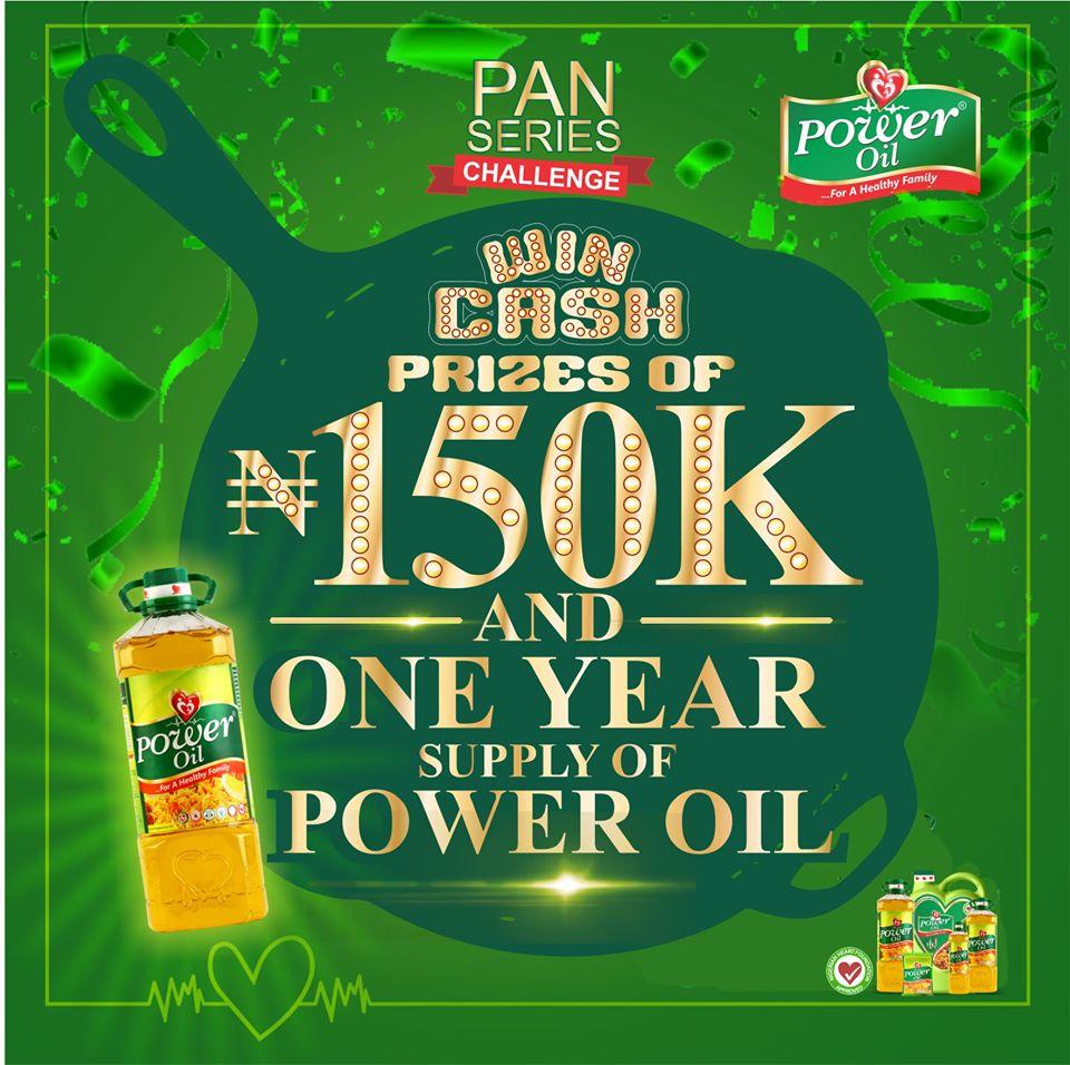 Power Oil #PanSeriesChallenge, N150K Cash and Power Oil Supply for Grabs.