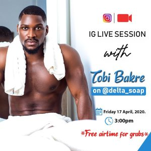Win Prizes in DeltaSoap Instagram LIVE SESSION with @tobibakre