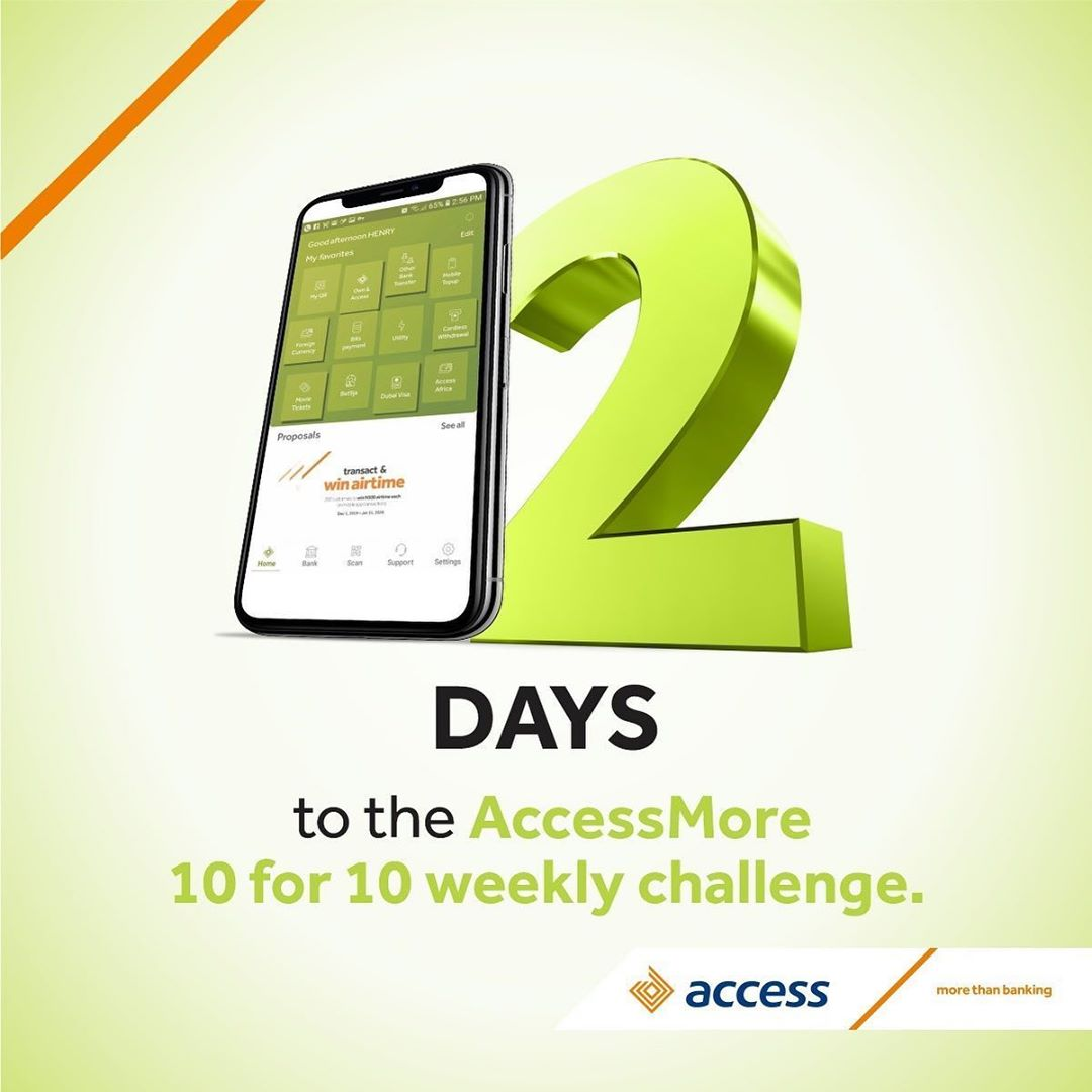 Join the Access More 10 For 10 Weekly Challenge and you could Win N10,000.