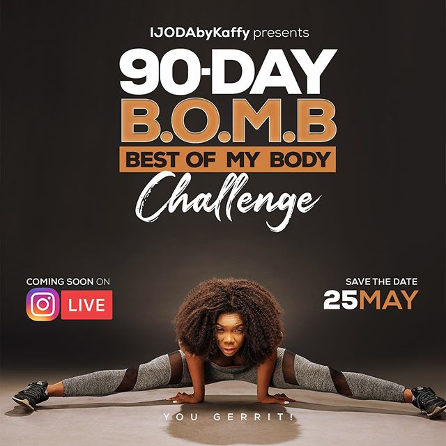 IJODA By Kaffy Presents 90-Day BOMB Best OF My Body Challenge, Lots of Prizes For Grabs.