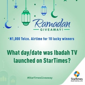 10 Lucky People to Win N1000 Airtime in Startimes Ramadan Giveaway