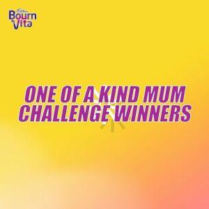 Winners of #BournvitaOneOFAKindMum challenge