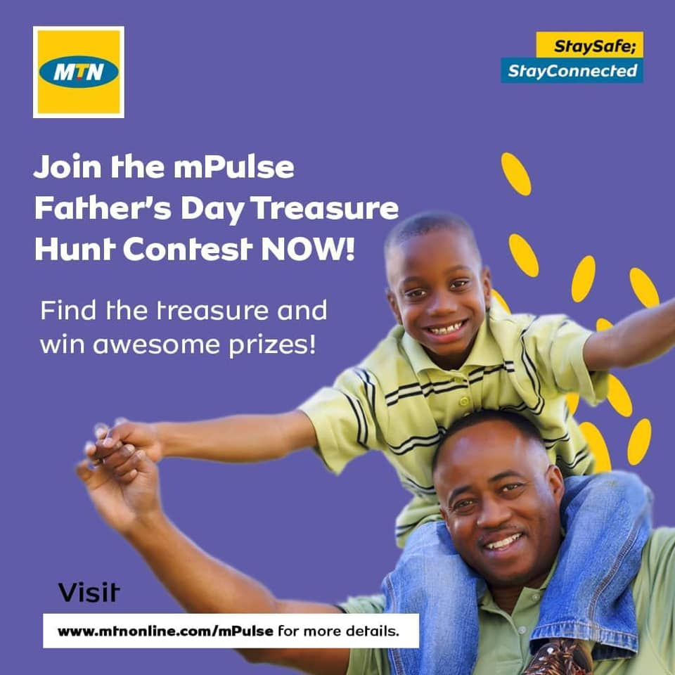 Join The MTN mPulse Fathers Day Treasure Hunt Contest and Win Prizes.