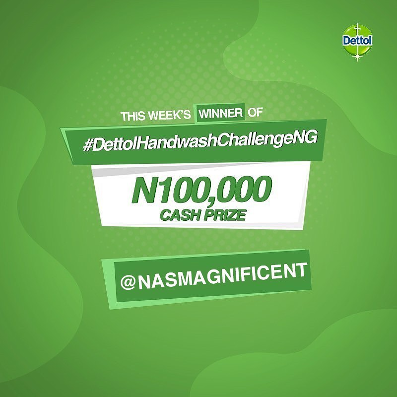 Meet This Week's Winner of Dettol Handwash Challenge. @Nasmagnificent