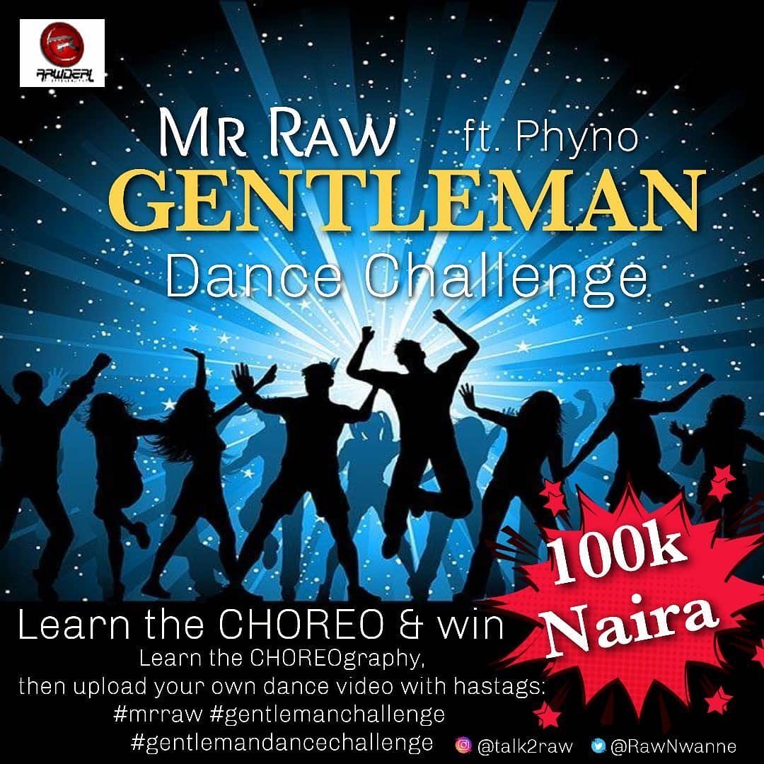 "N100k For Grabs in ""Gentleman"" Dance Challenge, By Mr Raw Featuring Phyno."