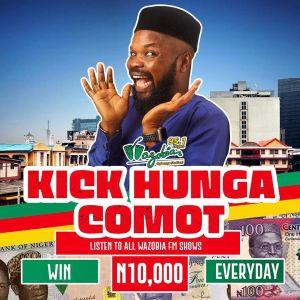 Win N10,000 in Wazobia Fm KICK HUNGA COMOT Giveaway.