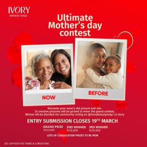 Cash Prizes of N50k, N30k and N20k For Grabs in Ivory Beauty Soap Mothers Days Contest.