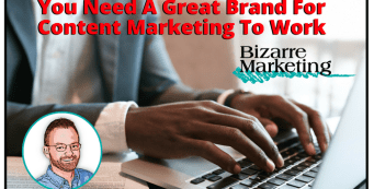 Why You Need a Great Brand for Your Content Marketing to Work