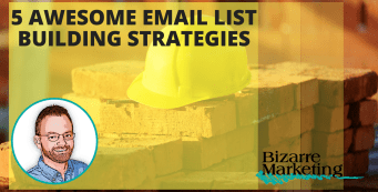 5 awesome email list building strategies