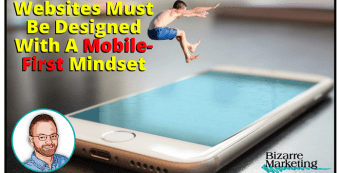 Websites Must Be Designed With A Mobile-First Mindset