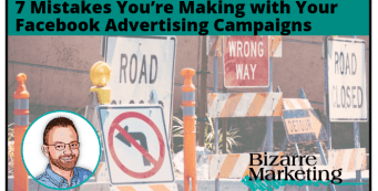 7 Mistakes You're Making with Your Facebook Advertising Campaigns