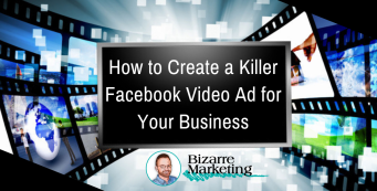 How to Create a Killer Facebook Video Ad for Your Business