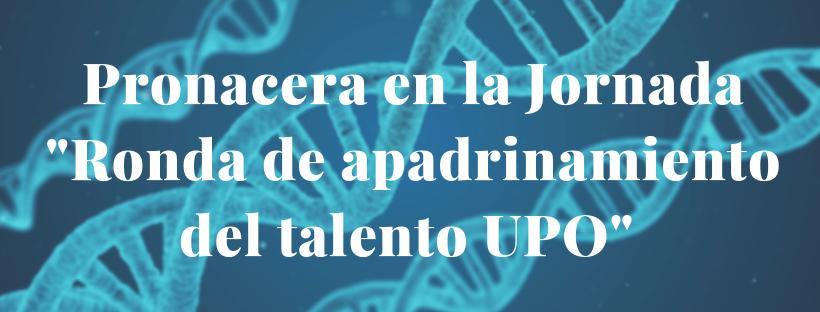 """Pronacera presente en la Jornada """"Ronda de apadrinamiento del talento UPO"""""""
