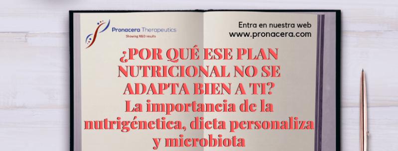 ¿POR QUÉ ESE PLAN NUTRICIONAL NO SE ADAPTA BIEN A TI? LA IMPORTANCIA DE LA NUTRIGENÉTICA, DIETA PERSONALIZADA Y MICROBIOTA