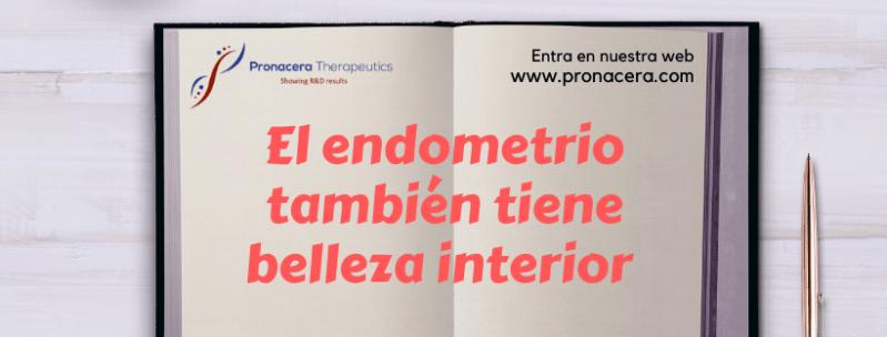 EL ENDOMETRIO TAMBIÉN TIENE BELLEZA INTERIOR