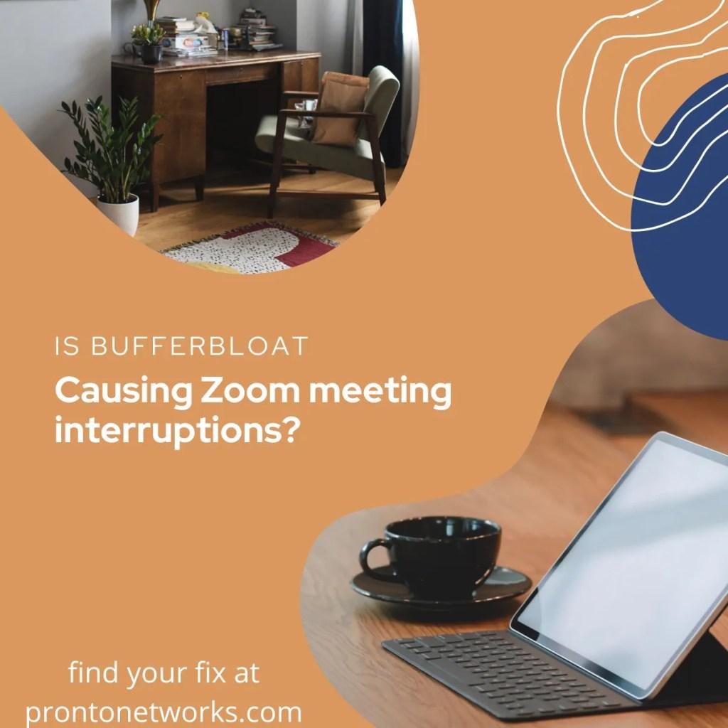 is-bufferbloat-causing-zoom-meeting-interruptions