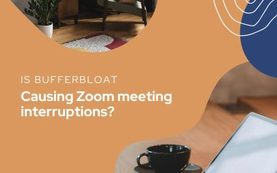 Is bufferbloat causing zoom meeting interruptions