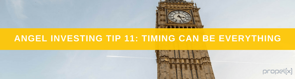 Angel Investing 11: Timing Can Be Everything