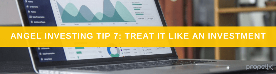 Angel Investing Tips 7: Treat It Like An Investment