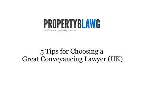 5 tips - how to choose a great conveyancing solicitor uk