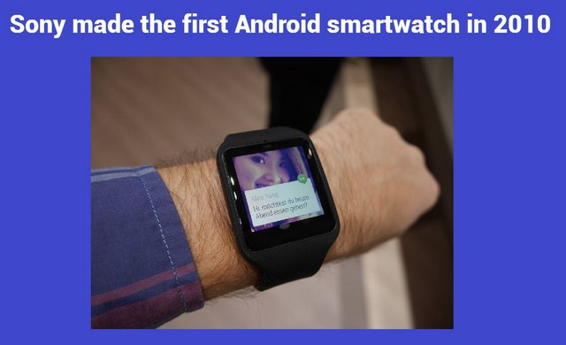 Sony made the first Android smartwatch in 2010