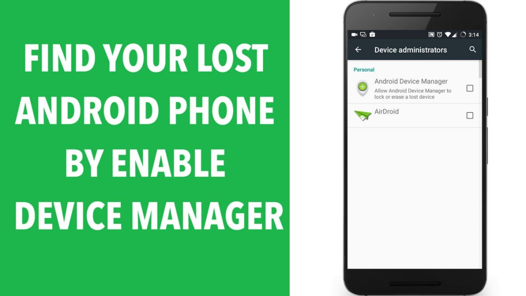 Find your Lost Android Phone by Enabling Device Manager