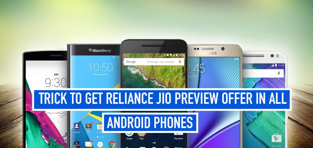 Trick to Get Reliance Jio Preview Offer in All Android Phones