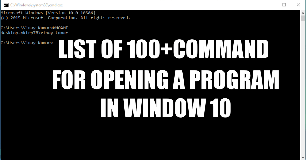 Here's The List of 100+ Programs You can Open from CMD in your Window 10 PC