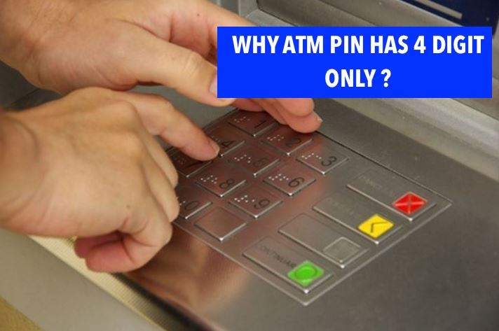 Do You Know Why ATM Pin Has 4 Digits Only? – See The Reason Here