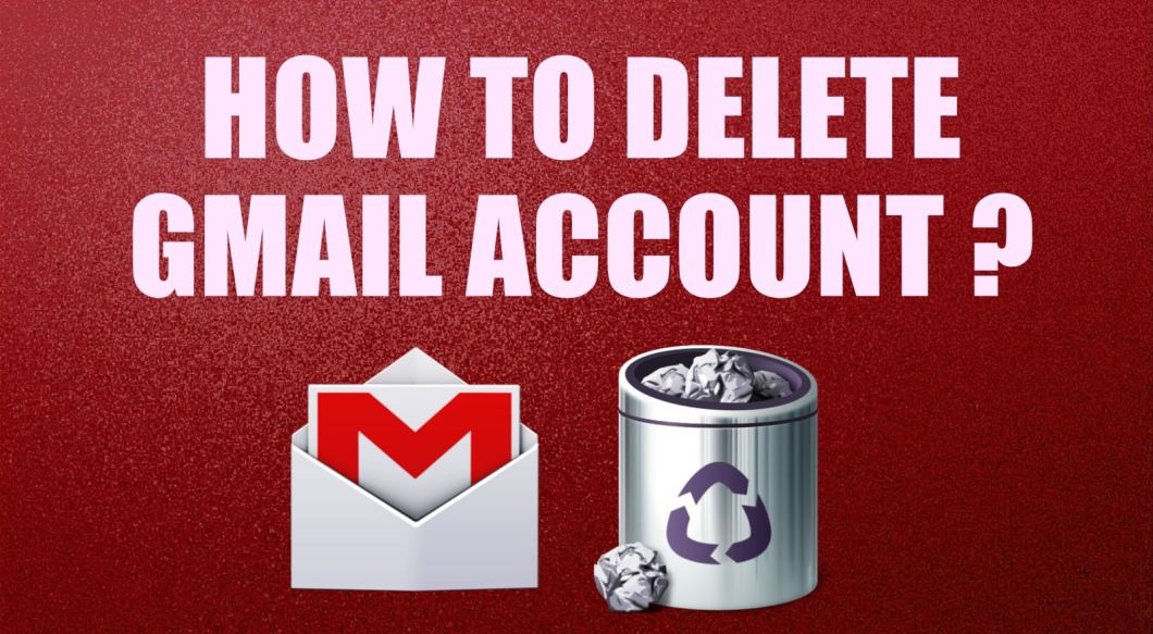 How to Permanently Delete Your Gmail Account