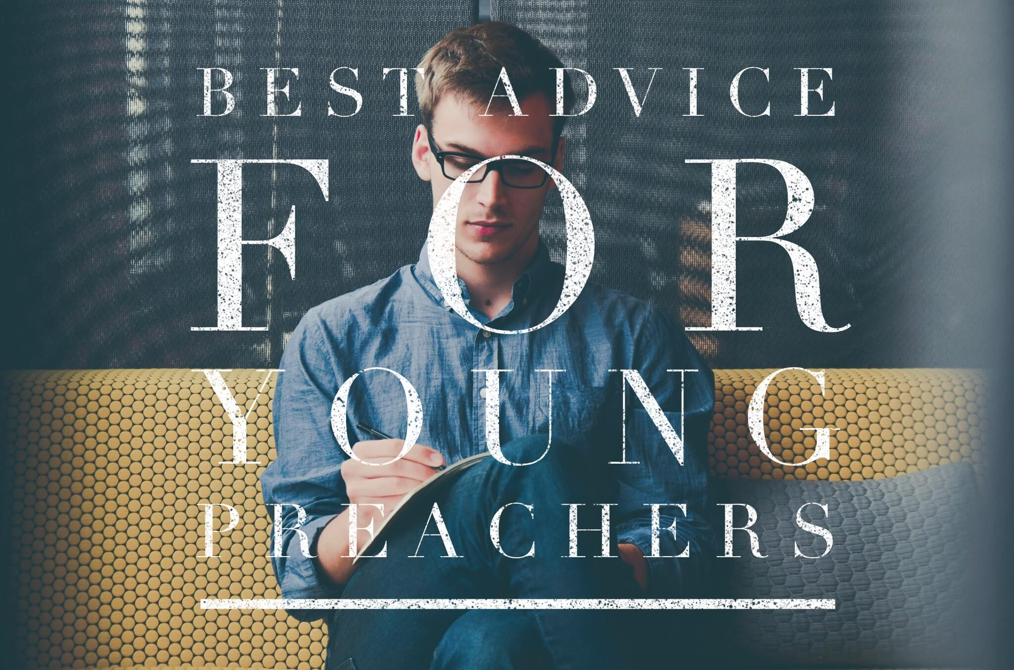 Best Advice for Young Preachers