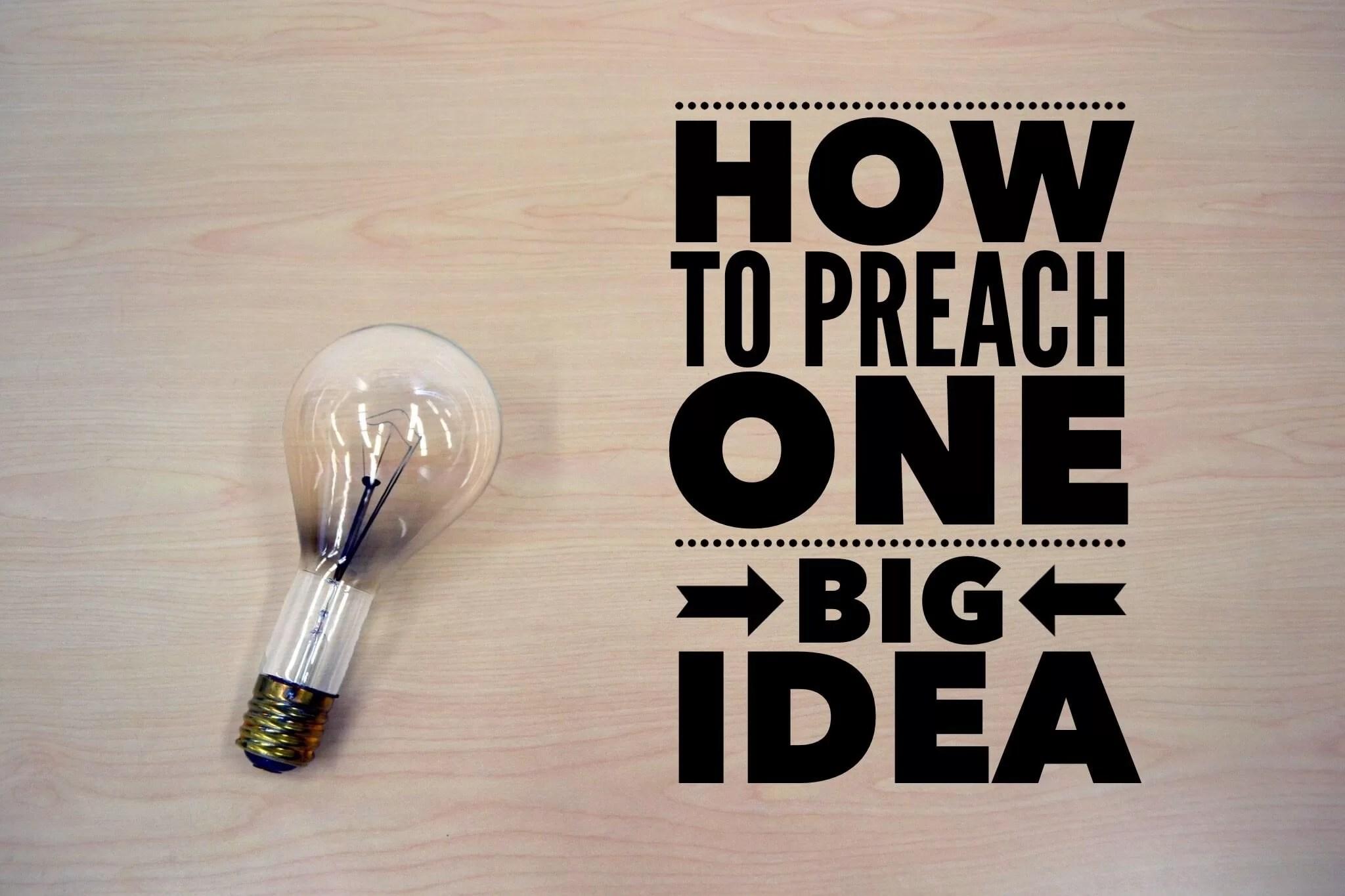 preach one big idea