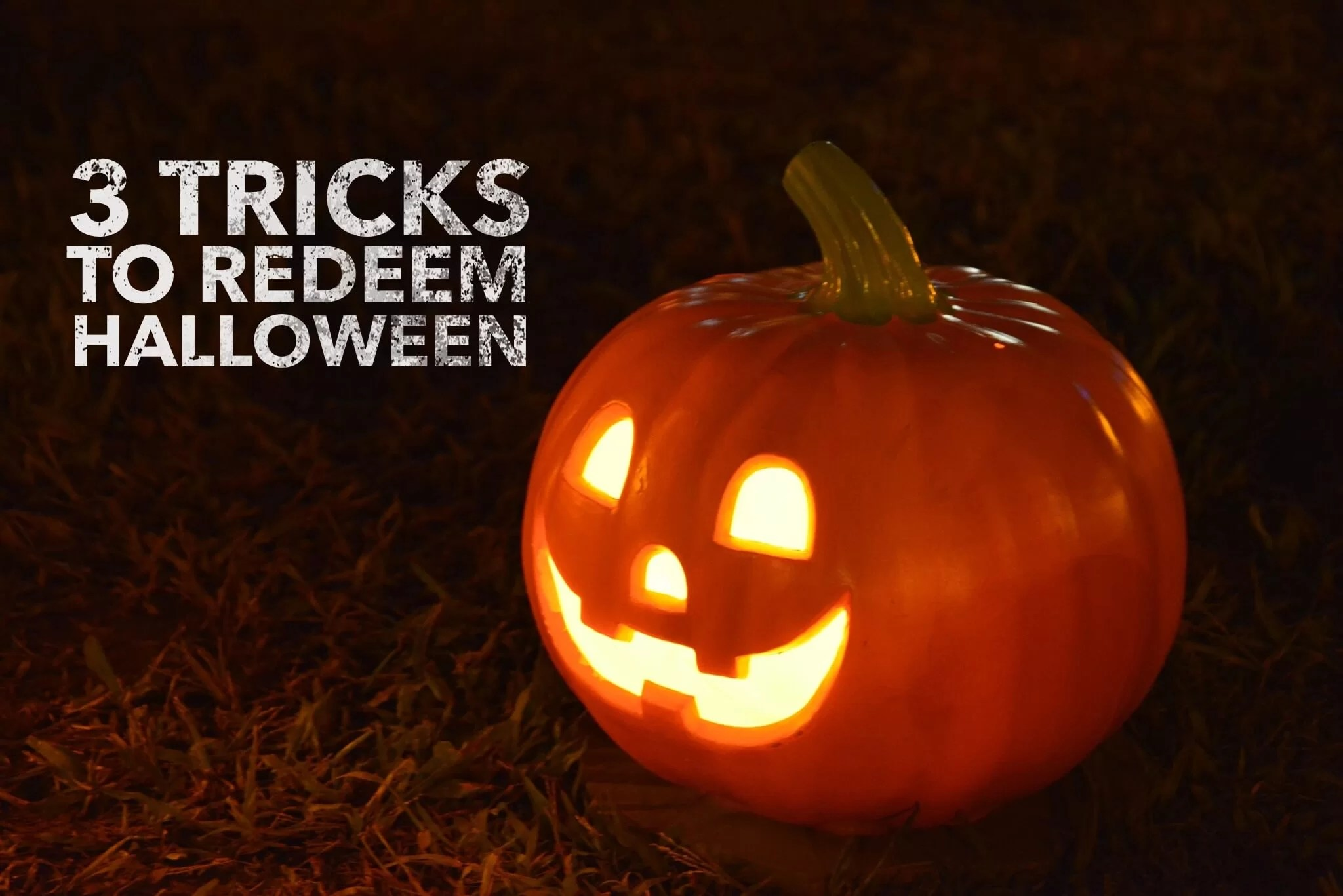 Tricks to Redeem Halloween