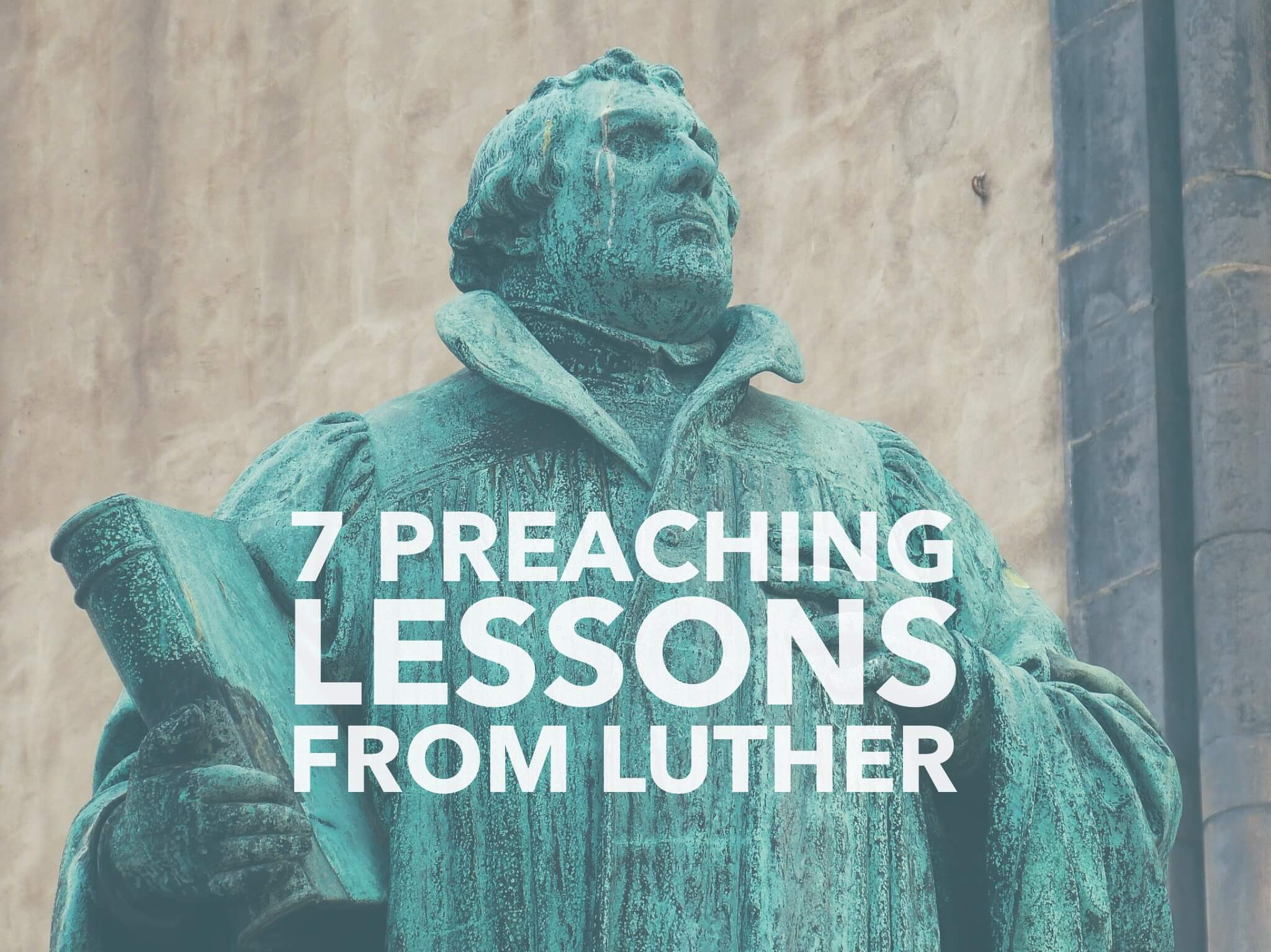 Preaching lessons from Martin Luther
