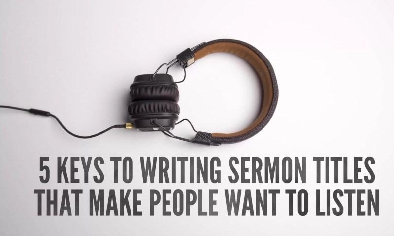 how to write good sermon titles