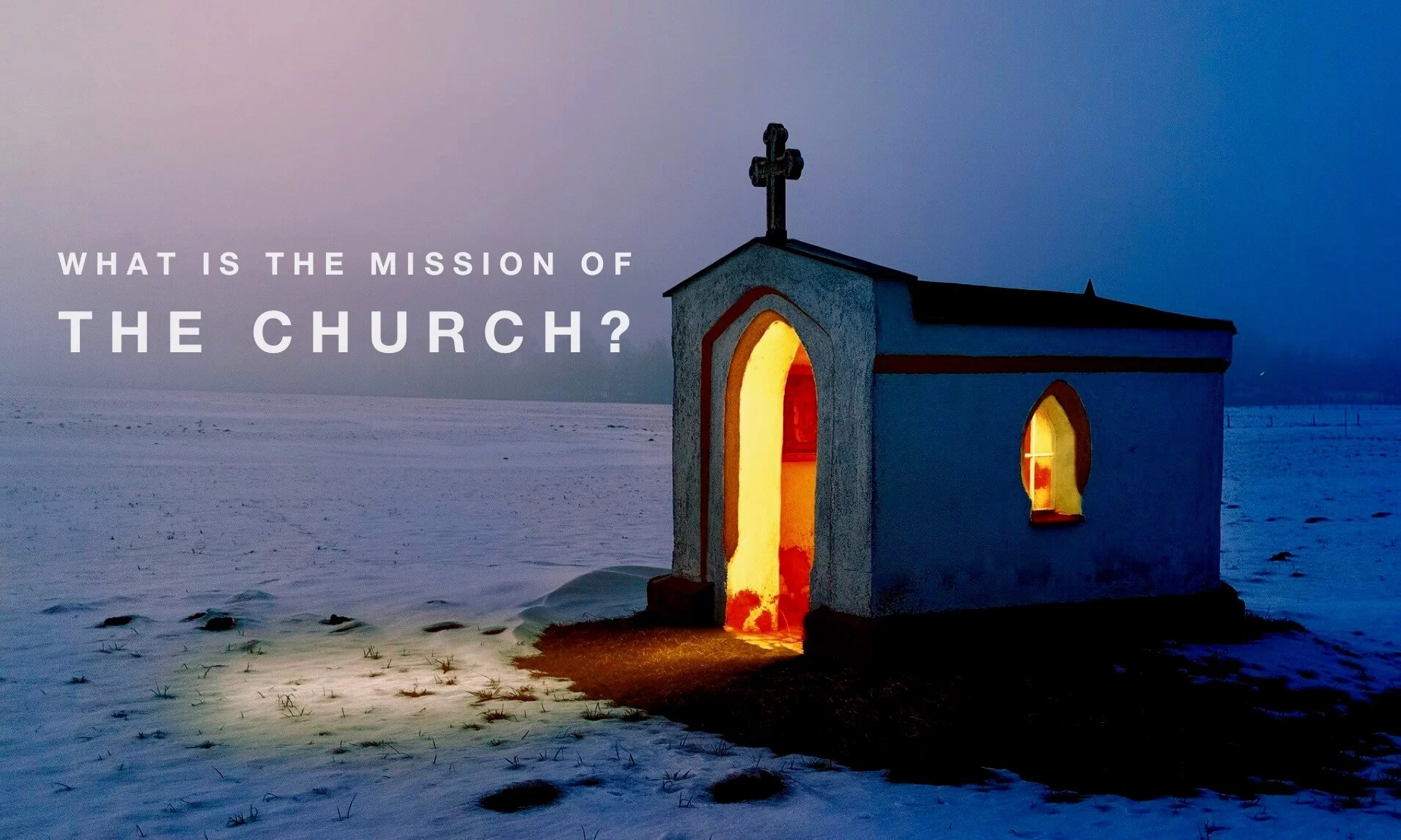 What Is The Mission of the Church  Pro Preacher
