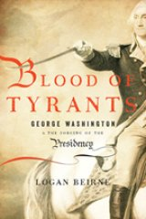 BOOK REVIEW: 'Blood of Tyrants': George Washington, the Continental Congress, and the Forging of the Constitution