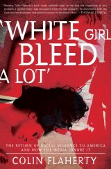 BOOK REVIEW: 'White Girl Bleed a Lot': Color Blindness in Crime Reporting Misleads Everybody