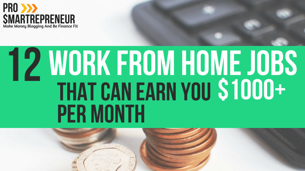12 Work From Home Jobs That Can Earn You $1,000+ Per Month